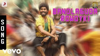Anekudu - Bandlaguda Rowdyki Song | Dhanush | Harris Jayaraj