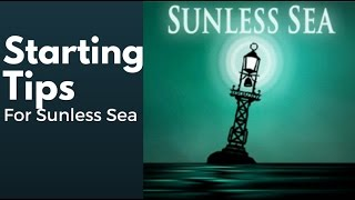 Sunless Sea Starting Tips