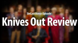 SinCast - KNIVES OUT - Bonus Episode!