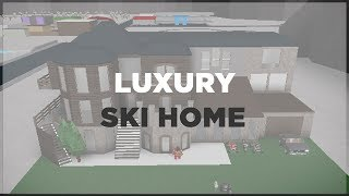 ROBLOX | Welcome To Bloxburg ~ Luxury Ski Home