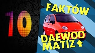 10 faktów: Daewoo Matiz - #52 TOP10