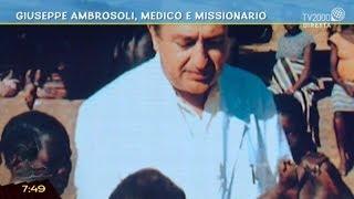 Giuseppe Ambrosoli, medico e missionario