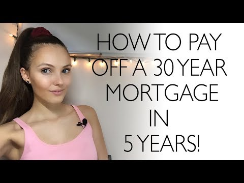 How to pay off a 30 year home mortgage in 5-7 years