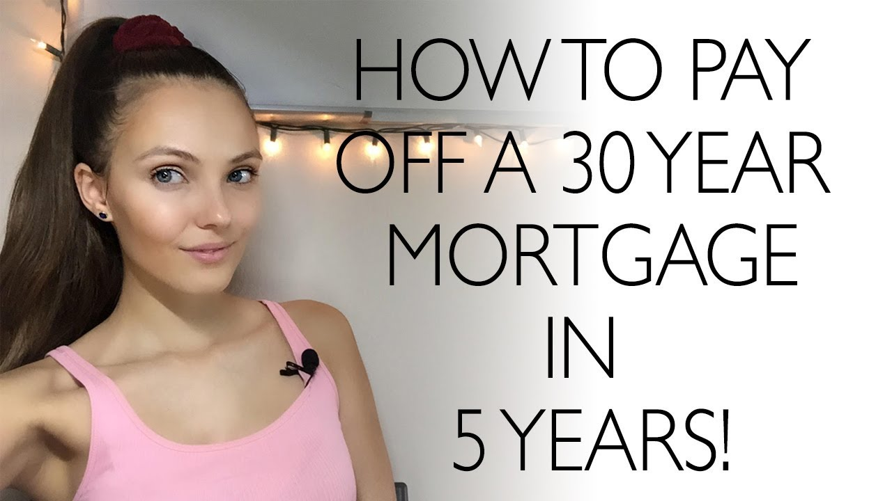 How to pay off a 30 year home mortgage in 5-7 years - YouTube