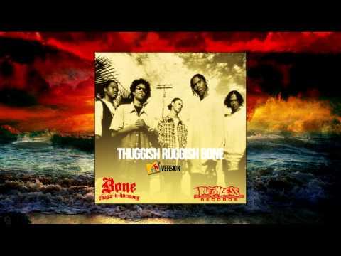 Bone Thugs-N-Harmony - MTV version Thuggish Ruggish Bone