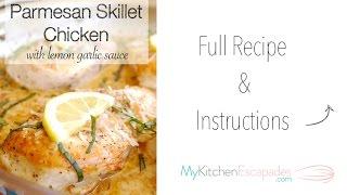 Parmesan Skillet Chicken with Lemon Garlic Sauce