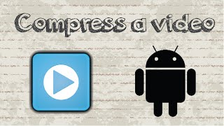 How to compress a video on Android phone(How to compress a video on Android phone ? Compressing the video size was obviously a necessity, most video files have a large file size so it also takes time ..., 2015-11-24T16:46:56.000Z)