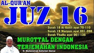Al Qur'an Juz 16 Lengkap - Murottal dengan Terjemahan Indonesia