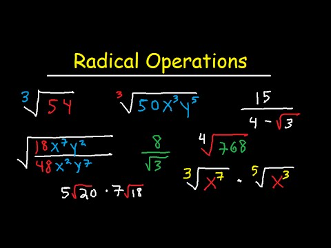 Simplifying Radical Expressions Adding, Subtracting, Multiplying, Dividing, & Rationalize