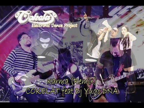 Karma - Cokelat feat Dj Yugo Dna