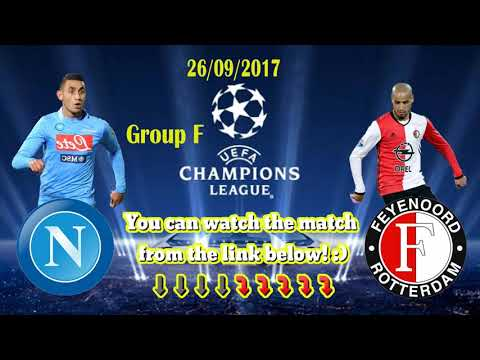 [Live stream] SSC NAPOLI VS FEYENOORD ROTTERDAM (Group F) (26/09/2017)