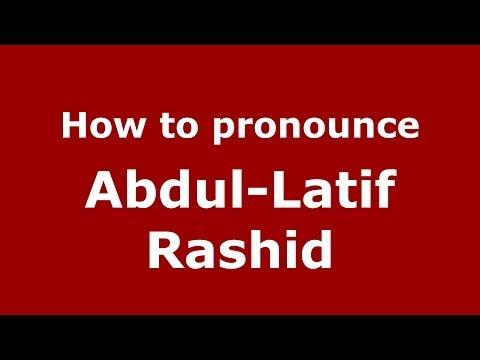 How to pronounce Abdul-Latif Rashid (Arabic/Iraq) - PronounceNames.com