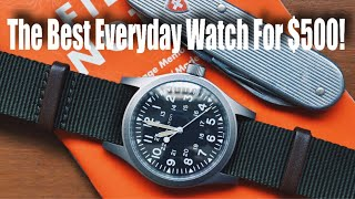 The Best Everyday Watch For $500!