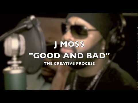 J MOSS Good & Bad (The Inspiration Behind the Music)