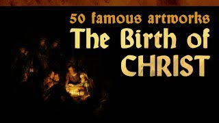 THE BIRTH OF CHRIST | 50 Famous Artworks | LearnFromMasters (HD)