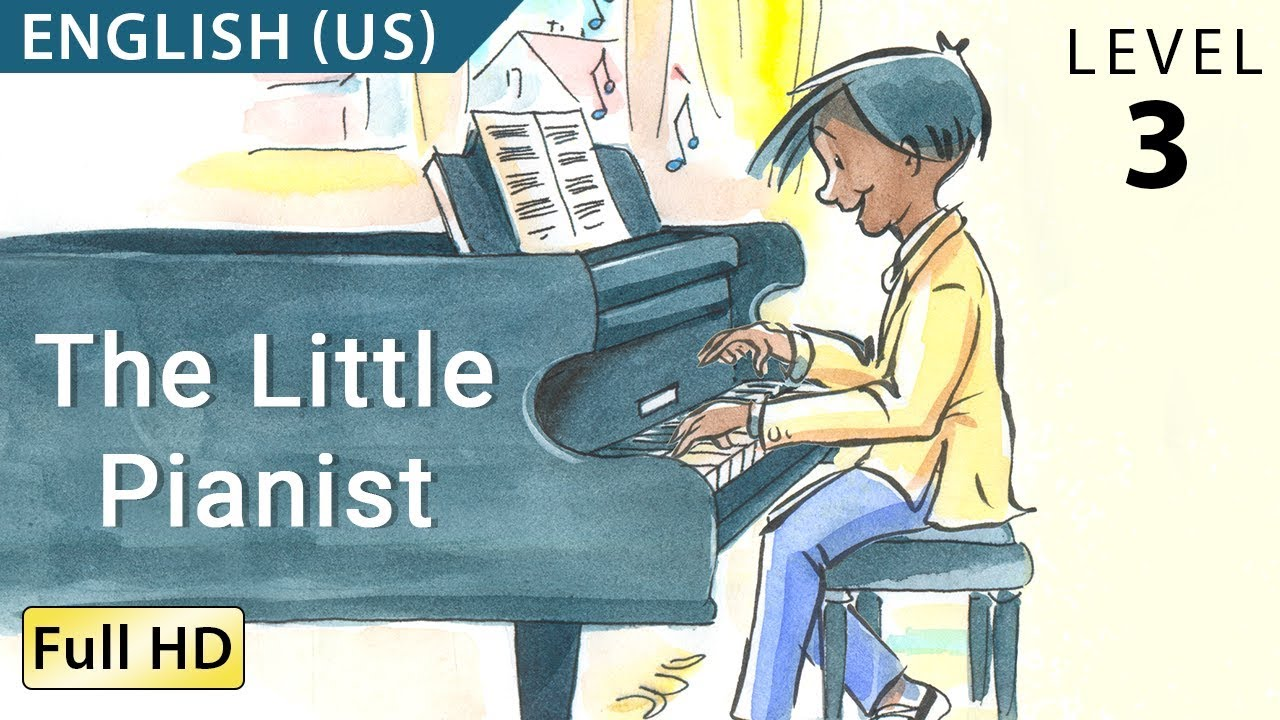 The Little Pianist Learn English Us With Subtitles