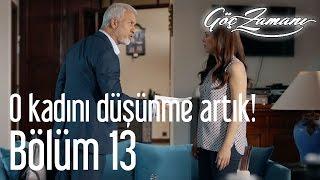 Göç Zamanı 13. Bölüm - O Kadını Düşünme Artık!