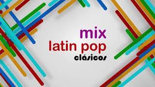Latin pop clásicos - MIX