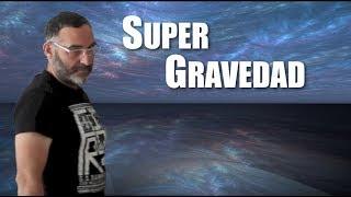 ¿Conoces la super-gravedad?