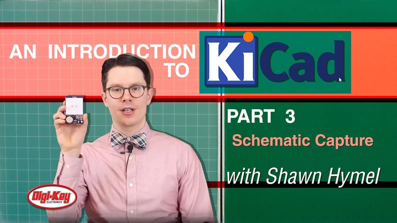 An Intro To Kicad Part 3 Schematic Capture Digikey Youtube Electrical