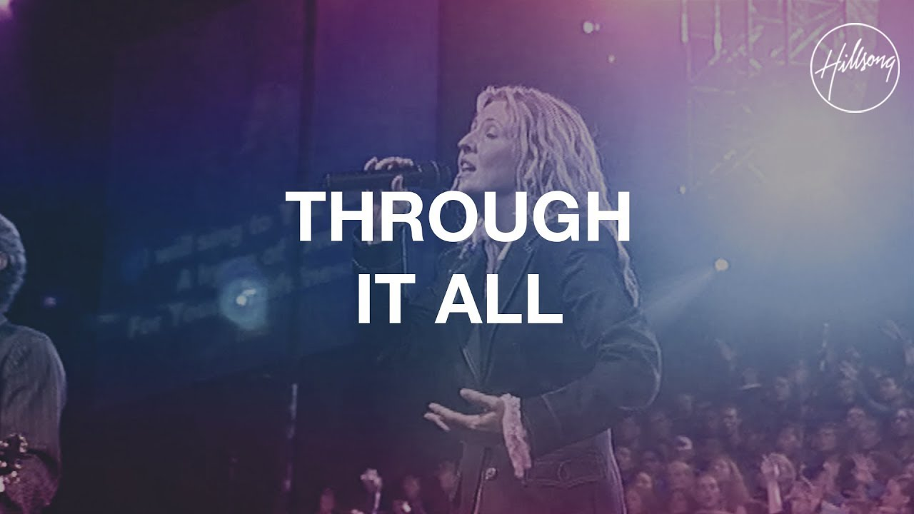 Through It All Hillsong Worship Youtube