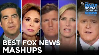 Our Best Fox News Mashups | The Daily Social Distancing Show