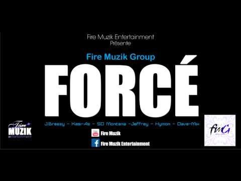 Fire Muzik Group - Forcé
