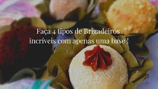FAÇA 4 TIPOS DE BRIGADEIROS INCRÍVEIS COM APENAS 1 BASE !