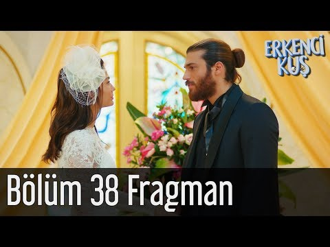 Erkenci Kuş 38. Bölüm Fragman