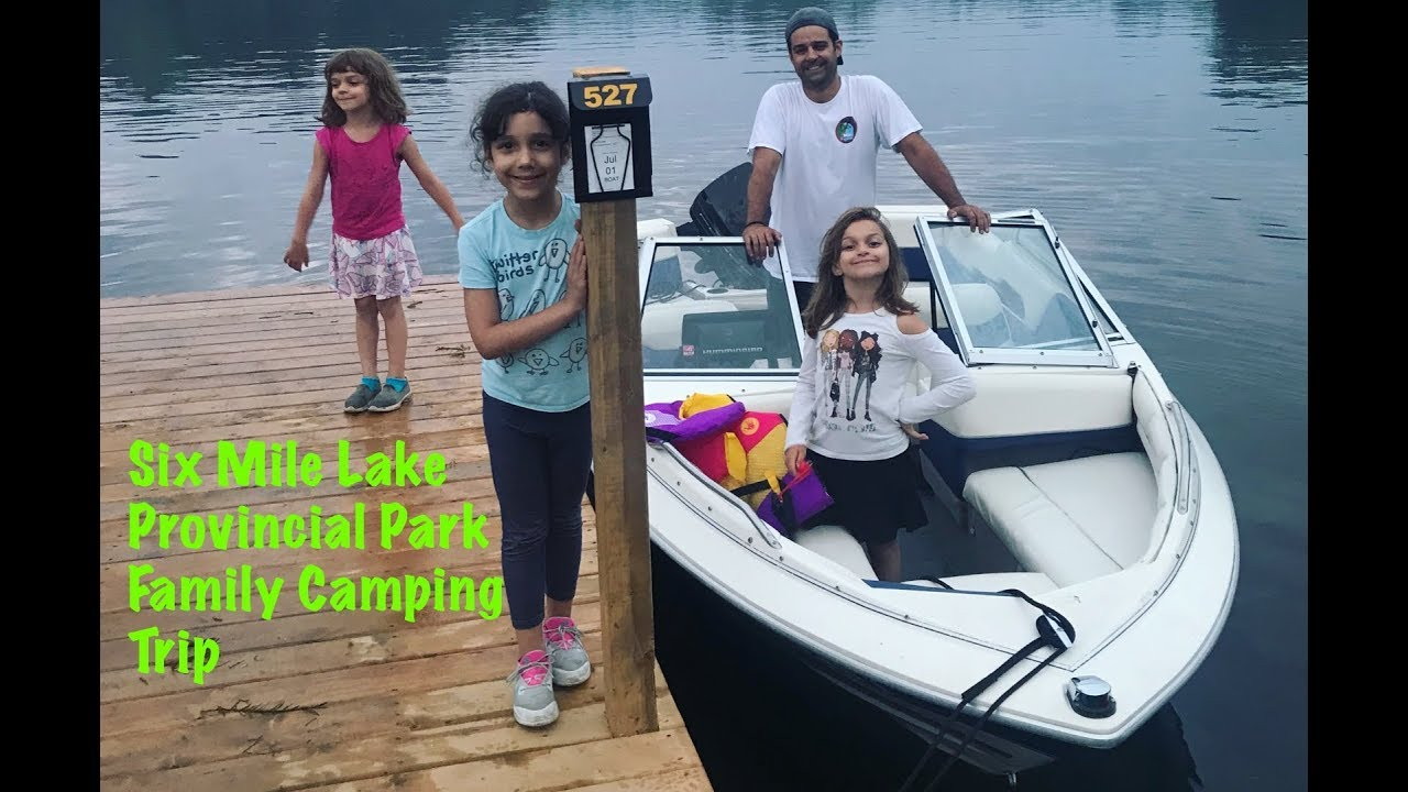 Six Mile Lake Provincial Park Family Camping Trip - YouTube