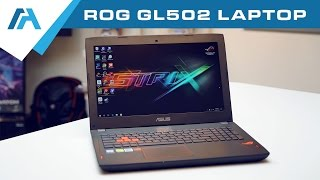 ASUS ROG Strix GL502VS-DB71 GTX 1070 Gaming Laptop Review from Mobile Advance
