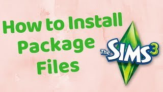How to Install Package Files | The Sims 3