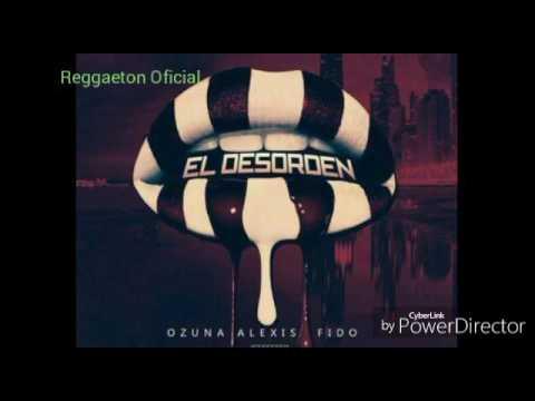 El Desorden - Ozuna Ft. Alexis Y Fido (Audio Oficial)