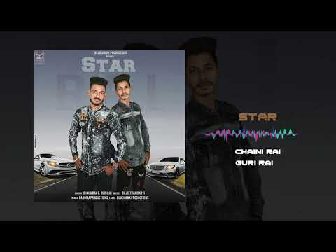 Star | Full Audio | Chaini Rai & Guri Rai | New Punjabi Songs 2019 | Latest Punjabi Songs 2019