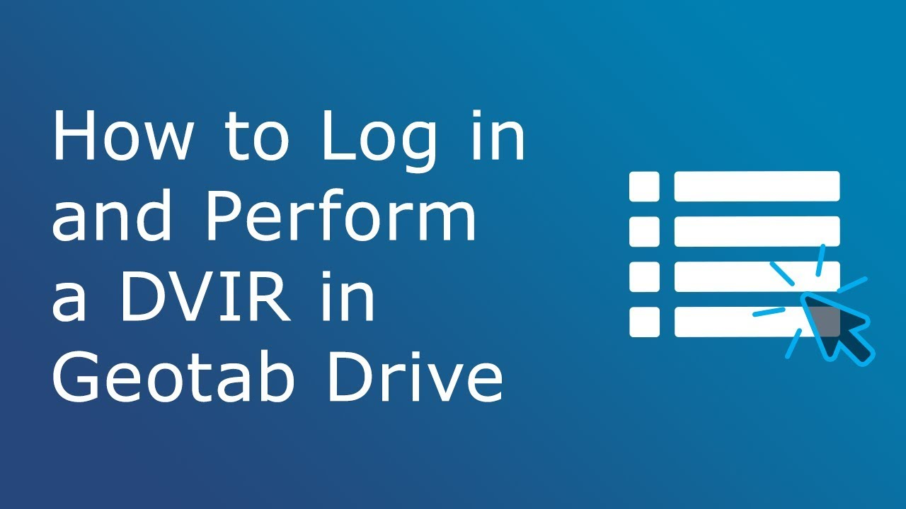 How to Log in and Perform a DVIR | Geotab Drive