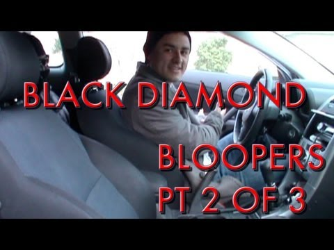 Black Diamond Bloopers Pt 2 of 3
