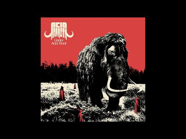 Acid Mammoth - Under Acid Hoof (Full Album 2020)