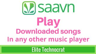 How To Play Songs Downloded By Saavn App In Other Players