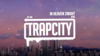 Atik - In Heaven 2Night