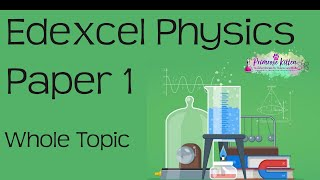 The whole of Edexcel Physics Paper 1 in only 56 minutes! GCSE 9-1 revision