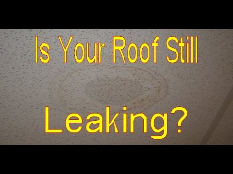 My Roof Is Leaking how can i tell if my roof is still leaking from ceiling stains
