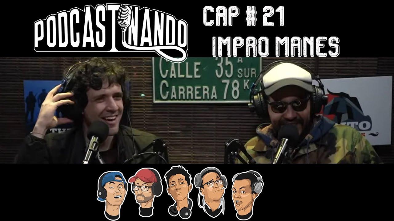 Podcastinando: Cap #21 - Impro Manes