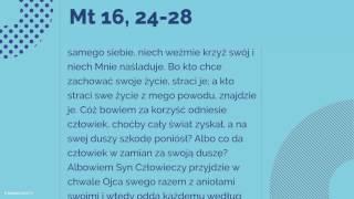 Ewangelia - 11 sierpnia 2017 - (Mt 16, 24-28)