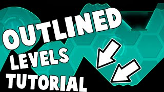 HOW TO MAKE AN OUTLINED STYLE LEVEL! Geometry Dash 2.0 Tutorial