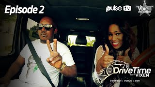 Drive Time with Vixen Feat. M.I Abaga, Episode 2 | Pulse TV