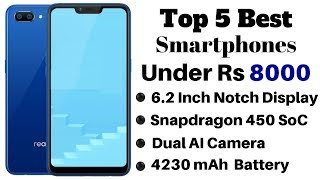 Top 5 Best Smartphones Under Rs 8000 In India 2019 | January 2019