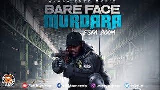 Eska Boom - Bare Face Murdera (Raw) July 2018