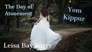 The Day of Atonement - Yom Kippur | Leisa Baysinger | Our Ancient Paths