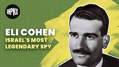 Eli Cohen: The Mossad's Master Spy