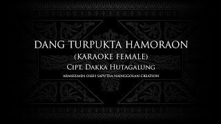 Dang Turpukta Hamoraon (Karaoke Female) Cipt. Dakka Hutagalung #KaraokeLaguBatak